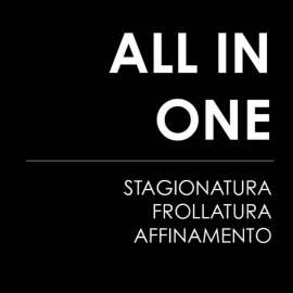 ALL IN ONE - Stagionatura, Frollatura, Affinamento
